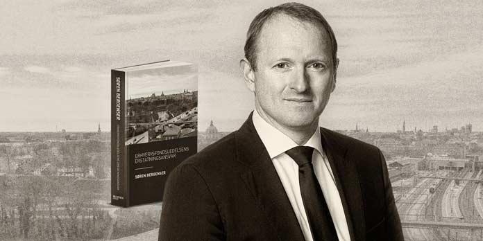 Søren Bergenser, advokat og forfatter til bogen 'Erhvervsfondsledelsens Erstatningsansvar'