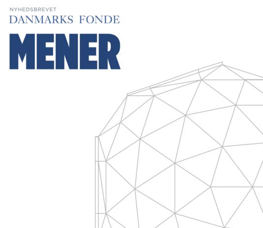 Nyhedsbrevet Danmarks Fonde mener...