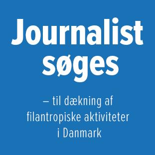Journalist søges – til dækning af filantropiske aktiviteter i Danmark